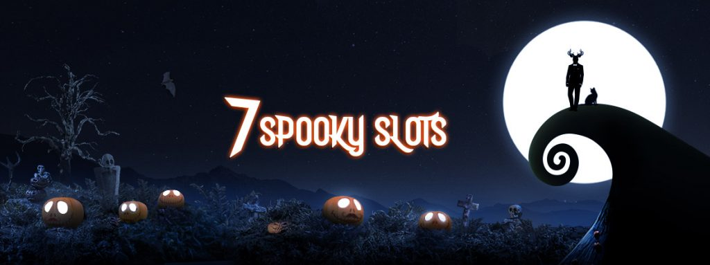7 spooky slots that can give you goosebumps