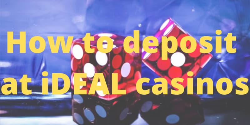 How to depost at iDEAL casinos