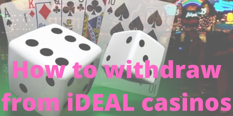 How to withdraw from iDEAL casinos