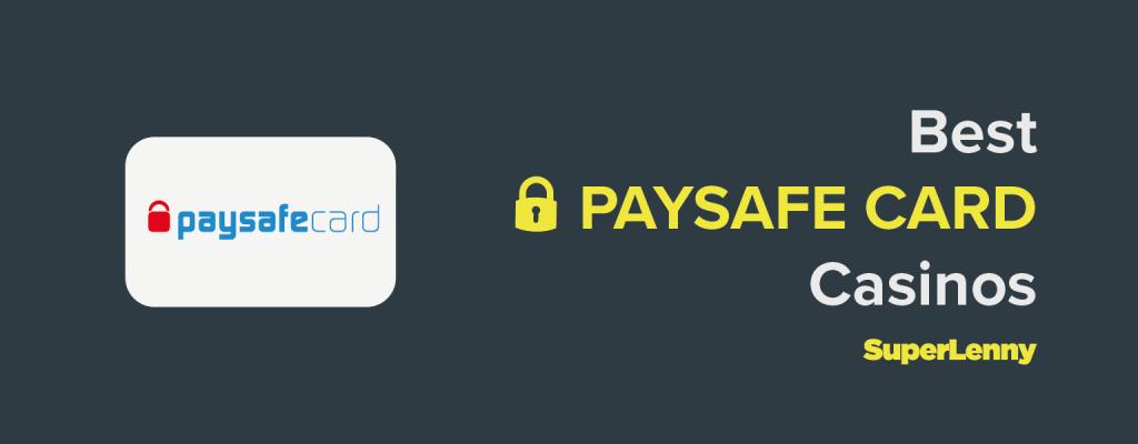 Best PaysafeCard Casinos 2021