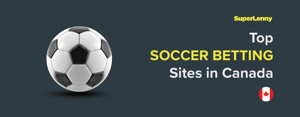 Best Soccer Betting Sites Canada