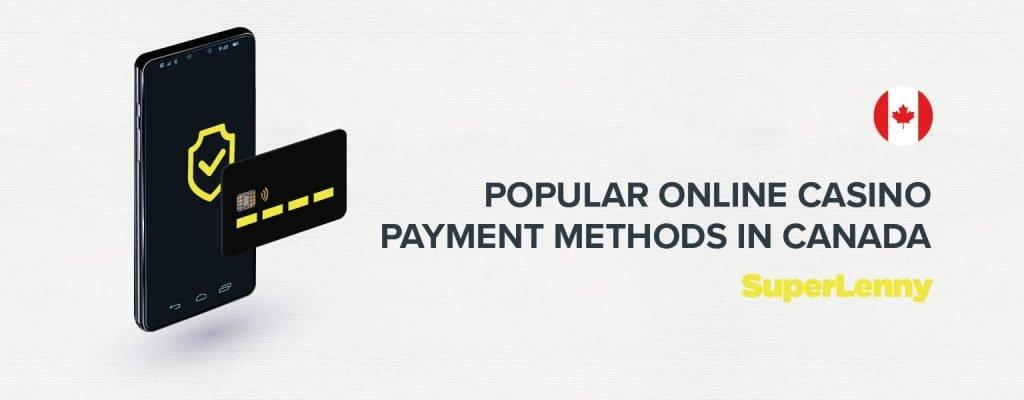 Online casino payment methods in Canada