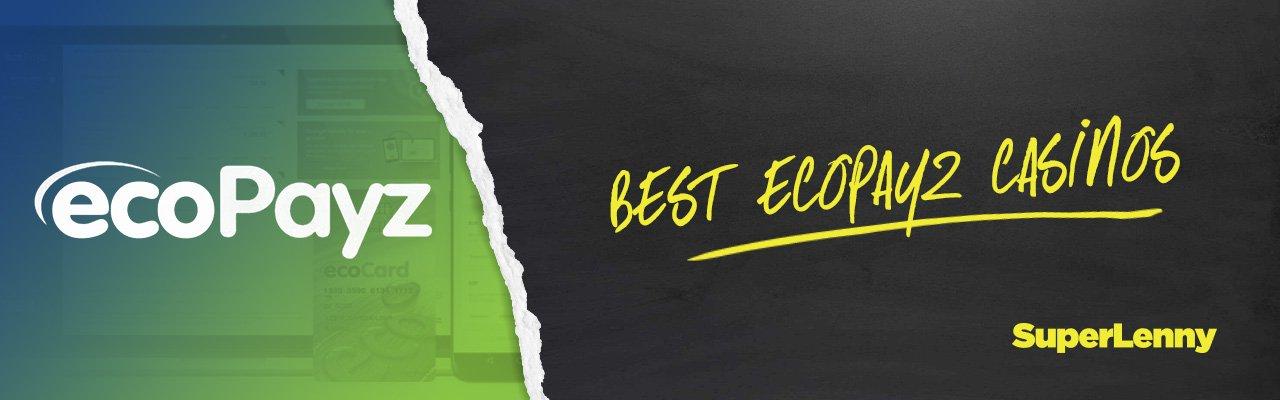 Best Ecopayz Casinos