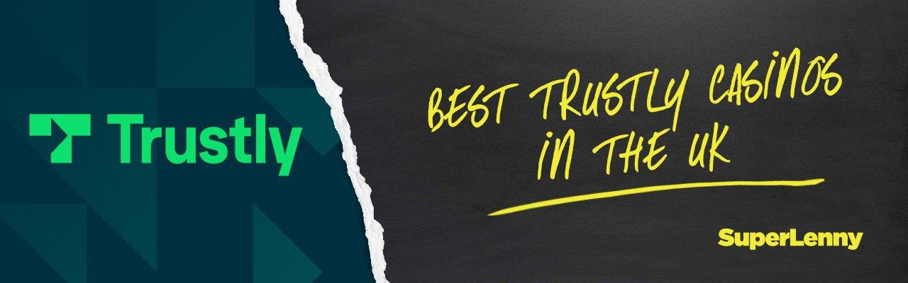 Best Trustly Casinos in the UK