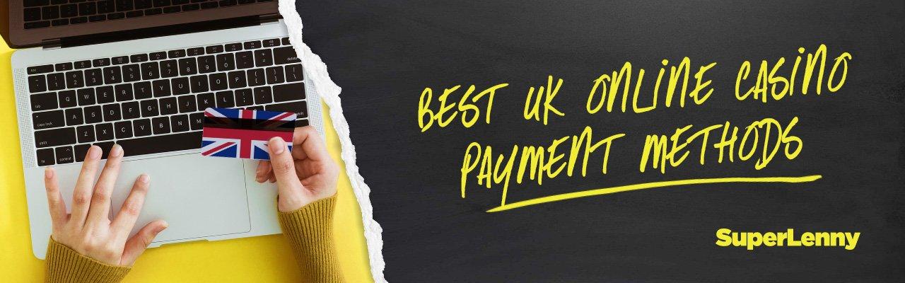 Best UK Online casino payment methods