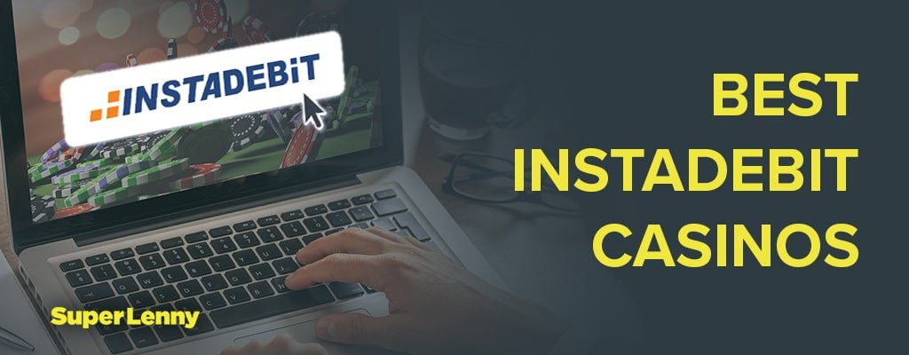 Best Instadebit Casinos