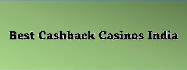 Cashback Bonus at Indian Casinos