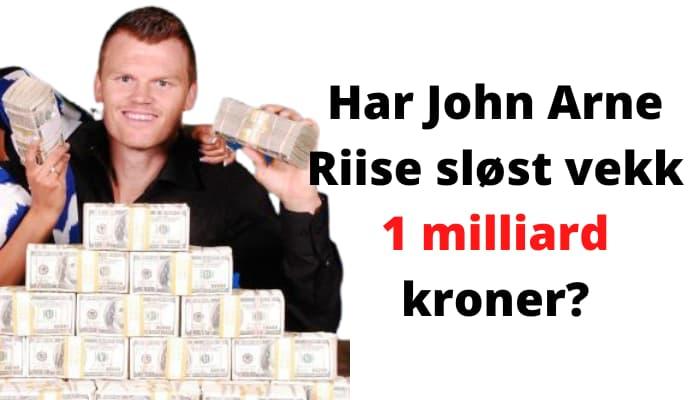 John Arne Riise har sløst bort kanskje så mye som 1 milliard kroner.