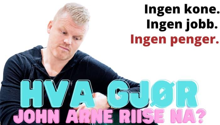 Hva gjør John Arne Riise nå?