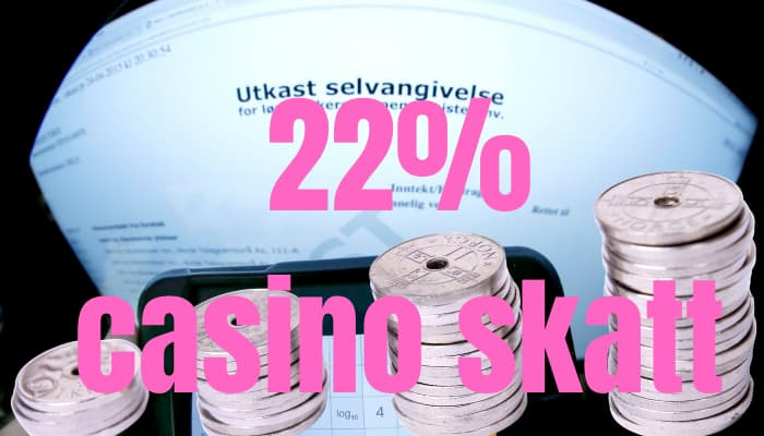22% skatt på casino